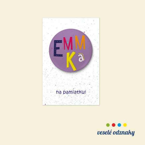 Odznak a magnetka s menom Emmka