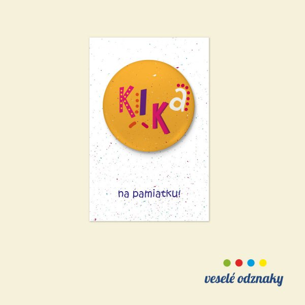Odznak a magnetka s menom Kika