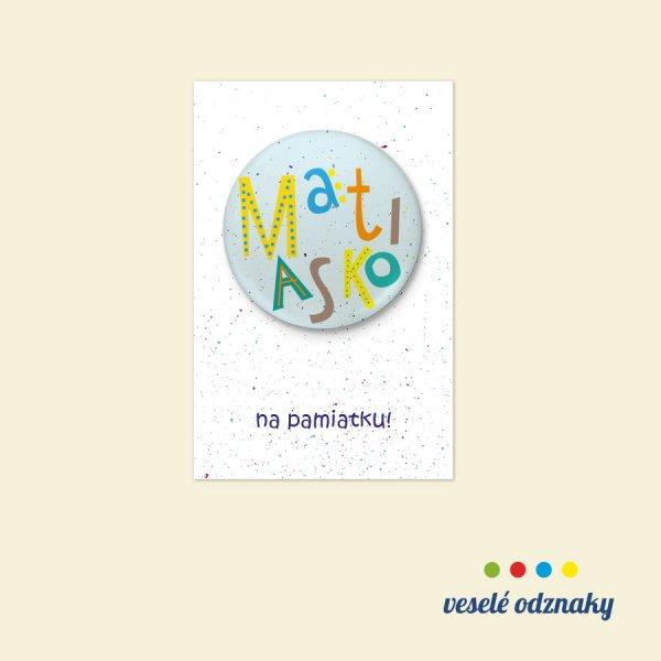 Odznak a magnetka s menom Matiasko