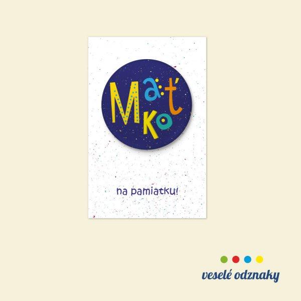 Odznak a magnetka s menom Maťko