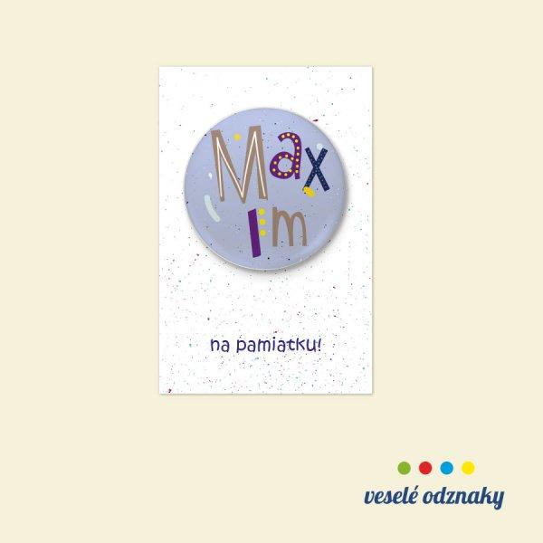 Odznak a magnetka s menom Maxim
