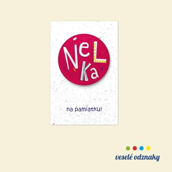 Odznak a magnetka s menom Nelka