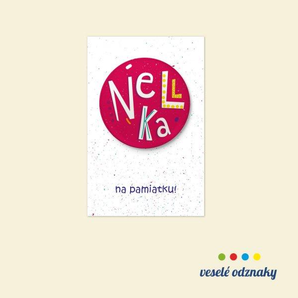 Odznak a magnetka s menom Nellka