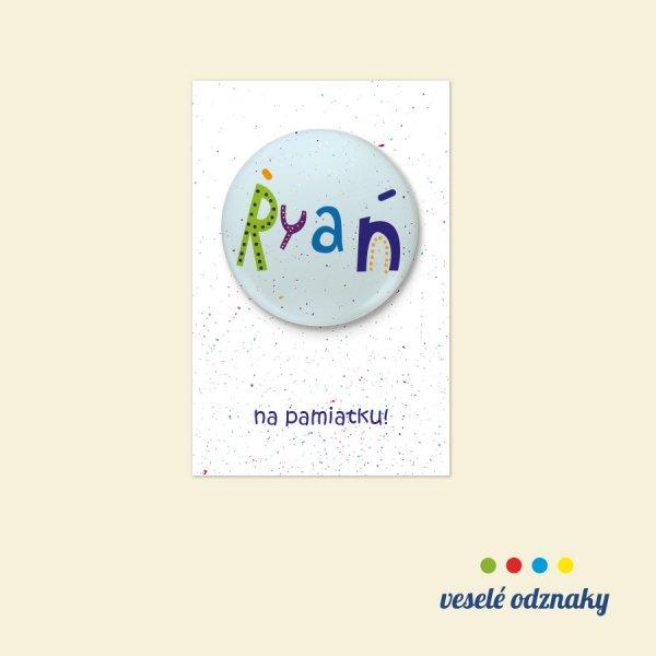 Odznak a magnetka s menom Ryan