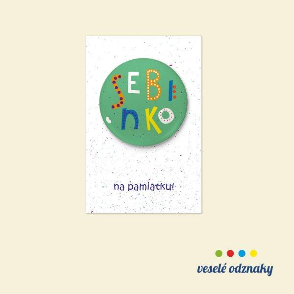 Odznak a magnetka s menom Sebinko