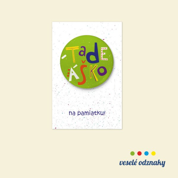 Odznak a magnetka s menom Tadeáško